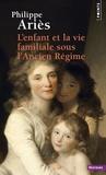 Philippe Ariès - L'enfant et la vie familiale sous l'Ancien Régime.