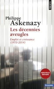 Philippe Askenazy - Les décennies aveugles - Emploi et croissance (1970-2014).