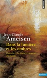 Jean-Claude Ameisen - Dans la lumiere et les ombres - Darwin et le bouleversement du monde.