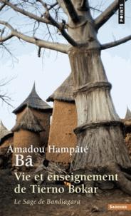 Amadou Hampâté Bâ - Vie et enseignement de Tierno Bokar - Le sage de Bandiagara.