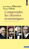 Jean-Marie Albertini et Ahmed Silem - Comprendre les théories économiques.