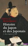 Edwin Reischauer - Histoire du Japon et des japonais Tome 1 : Des origines à 1945.