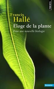 Francis Hallé - Eloge de la plante - Pour une nouvelle biologie.