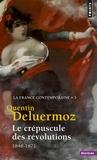 Quentin Deluermoz - La France contemporaine - Tome 3, Le Crépuscule des révolutions (1848-1871).
