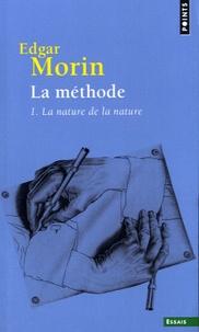 Edgar Morin - La méthode - Tome 1, La nature de la nature.