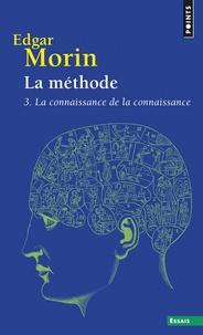 Edgar Morin - La méthode - Tome 3, La connaissance de la connaissance, Anthropologie de la connaissance.