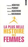 Françoise Héritier et Michelle Perrot - La plus belle histoire des femmes.