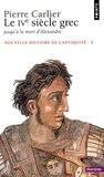 Pierre Carlier - Nouvelle histoire de l'Antiquité - Tome 3, Le IVe siècle grec, Jusqu'à la mort d'Alexandre.