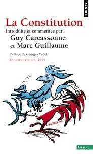 Guy Carcassonne et Marc Guillaume - La Constitution - Introduite et commentée par Guy Carcassonne et Marc Guillaume.