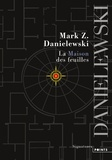 Mark Z. Danielewski - La maison des feuilles.