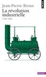 Jean-Pierre Rioux - La révolution industrielle - 1780-1880.