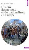 Guy Hermet - Histoire des nations et du nationalisme en Europe.