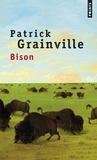 Patrick Grainville - Bison.
