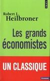 Robert Heilbroner - Les grands économistes.