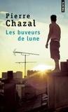Pierre Chazal - Les buveurs de lune.