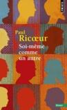 Paul Ricoeur - Soi-même comme un autre.