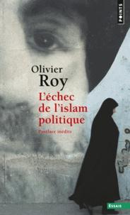 Olivier Roy - L'échec de l'islam politique.
