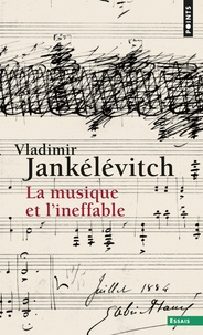 Vladimir Jankélévitch - La musique et l'ineffable.