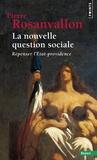 Pierre Rosanvallon - La nouvelle question sociale - Repenser l'Etat-providence.