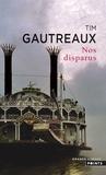 Tim Gautreaux - Nos disparus.