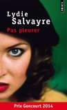 Lydie Salvayre - Pas pleurer.