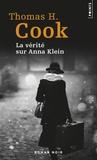Thomas-H Cook - La vérité sur Anna Klein.