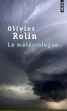 Olivier Rolin - Le météorologue.