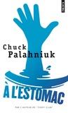 Chuck Palahniuk - A l'estomac.