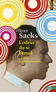 Oliver Sacks - L'odeur du si bémol - L'univers des hallucinations.