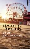 Thomas-B Reverdy - Le ciel pour mémoire.