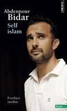 Abdennour Bidar - Self islam - Histoire d'un islam personnel.