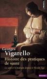 Georges Vigarello - Histoire des pratiques de santé - La sain et le malsain depuis le Moyen-Age.