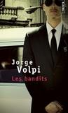 Jorge Volpi - Les bandits - Opéra bouffe en trois actes.