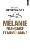 Mélanie Georgiades - Mélanie, française et musulmane.
