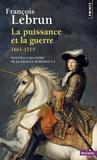 François Lebrun - Nouvelles histoire de la France moderne - Tome 4, La puissance et la guerre, 1661-1715.