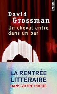 David Grossman - Un cheval entre dans un bar.