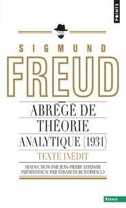 Sigmund Freud - Abrégé de théorie analytique - Un chapitre inédit du Portrait psychologique du président Thomas Woodrow Wilson.
