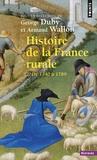 Georges Duby et Armand Wallon - Histoire de la France rurale - Tome 2, L'âge classique des paysans, de 1340 à 1789.