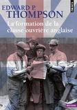 Edward Palmer Thompson - La formation de la classe ouvrière anglaise.