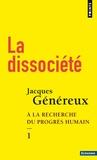 Jacques Généreux - La dissociété - Tome 1, A la recherche du progrès humain.