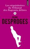 Pierre Desproges - Les réquisitoires du Tribunal des flagrants délires - Tome 2.