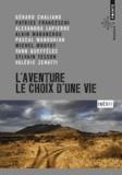 Gérard Chaliand et Patrice Franceschi - L'aventure, le choix d'une vie.