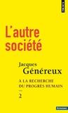 Jacques Généreux - L'autre société, à la recherche du progrès humain - Tome 2.