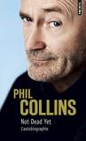 Phill Collins - Not dead yet - L'autobiographie.