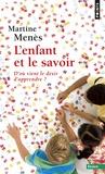 Martine Menès - L'enfant et le savoir - D'où vient le désir d'apprendre ?.