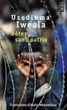 Uzodinma Iweala - Bêtes sans patrie.