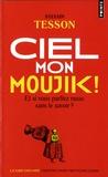 Sylvain Tesson - Ciel mon moujik ! - Et si vous parliez russe sans le savoir ?.