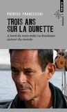 """Patrice Franceschi - Trois ans sur la dunette - A bord du trois-mâts """"La boudeuse"""" autour du monde."""