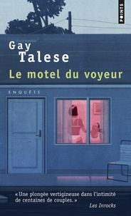 Gay Talese - Le motel du voyeur.