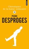Pierre Desproges - Chroniques de la haine ordinaire - Tome 2.